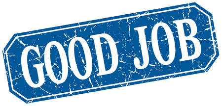 good sign: good job blue square vintage grunge isolated sign