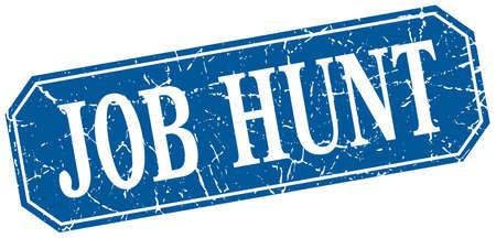 job hunt: job hunt blue square vintage grunge isolated sign