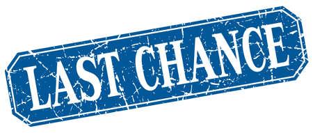 last chance: last chance blue square vintage grunge isolated sign Illustration