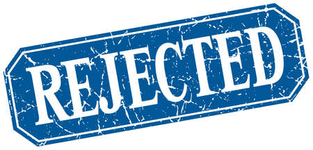 rejected: rejected blue square vintage grunge isolated sign