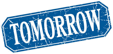 tomorrow: tomorrow blue square vintage grunge isolated sign