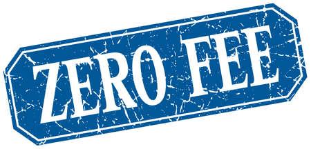 fee: zero fee blue square vintage grunge isolated sign Illustration