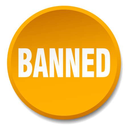 banned: banned orange round flat isolated push button Illustration