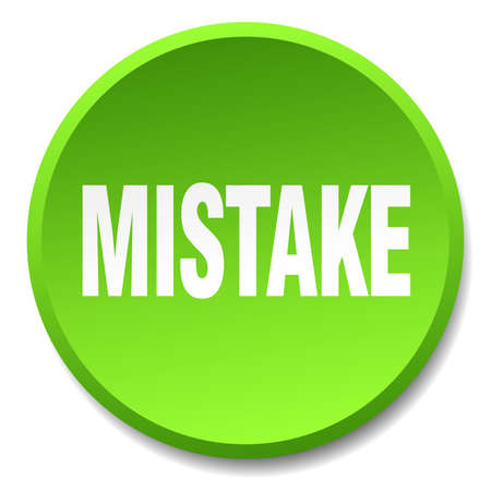 mistake: mistake green round flat isolated push button