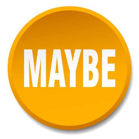 maybe: maybe orange round flat isolated push button