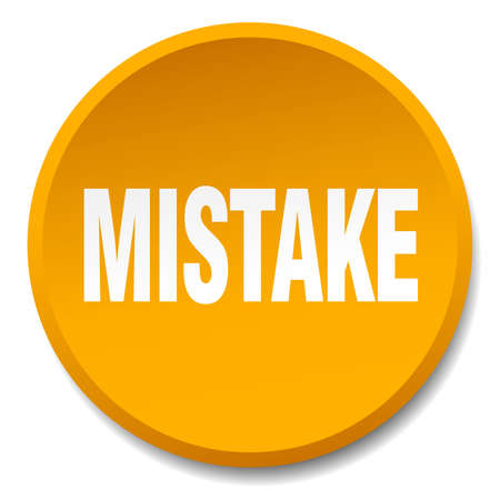 mistake: mistake orange round flat isolated push button Illustration