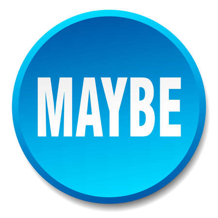 maybe: maybe blue round flat isolated push button Illustration