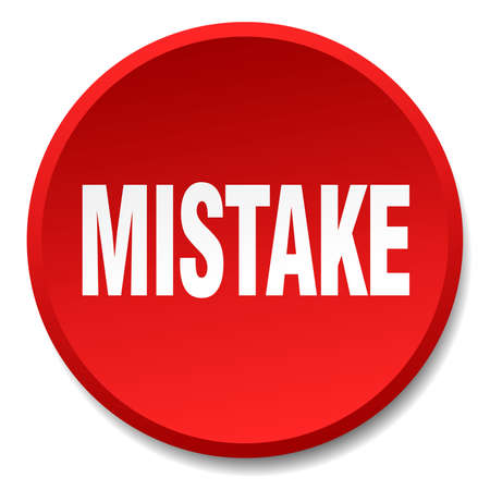 mistake: mistake red round flat isolated push button