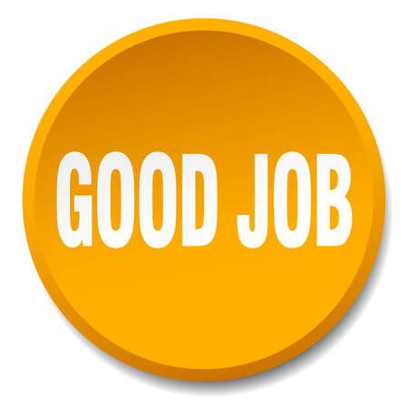 good job: good job orange round flat isolated push button