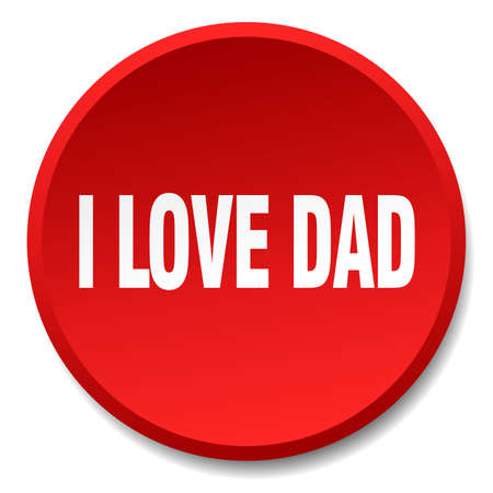 i love dad red round flat isolated push button