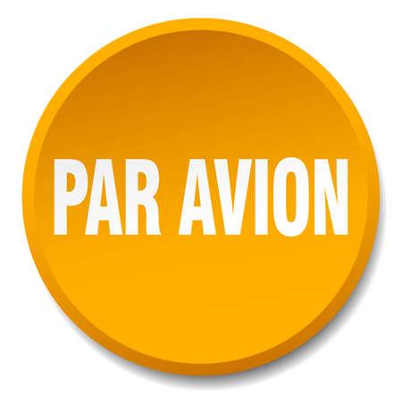 par avion: par avion orange round flat isolated push button Illustration