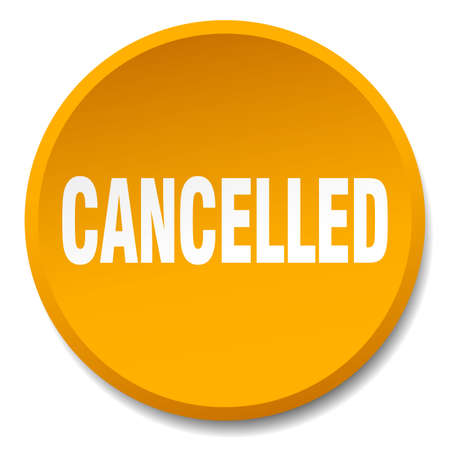 cancelled: cancelled orange round flat isolated push button
