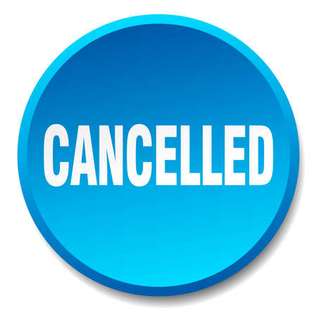 cancelled: cancelled blue round flat isolated push button