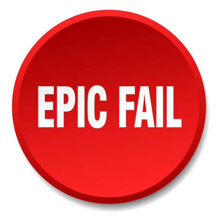 epic: epic fail red round flat isolated push button