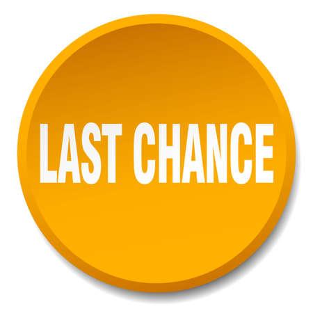 last chance: last chance orange round flat isolated push button