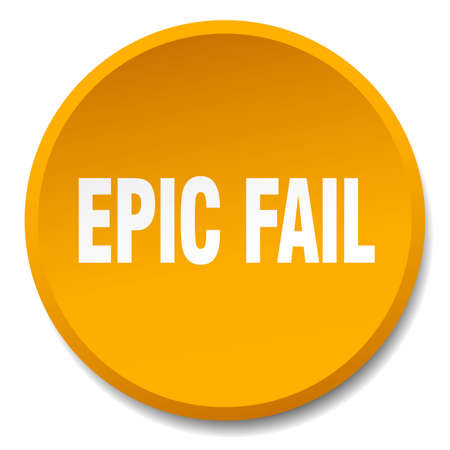 epic: epic fail orange round flat isolated push button