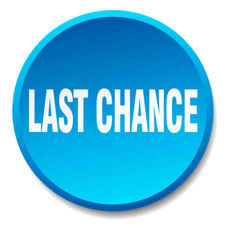 last chance: last chance blue round flat isolated push button Illustration