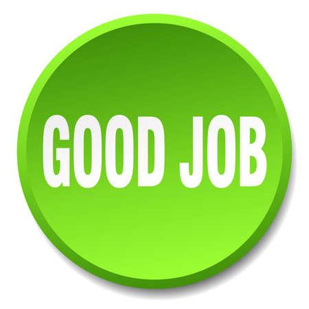 good job: good job green round flat isolated push button