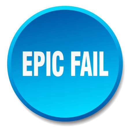 epic: epic fail blue round flat isolated push button