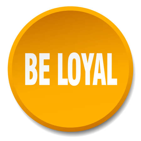loyal: be loyal orange round flat isolated push button