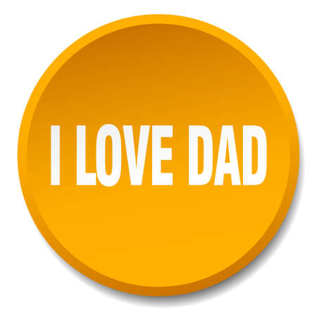 i love dad orange round flat isolated push button