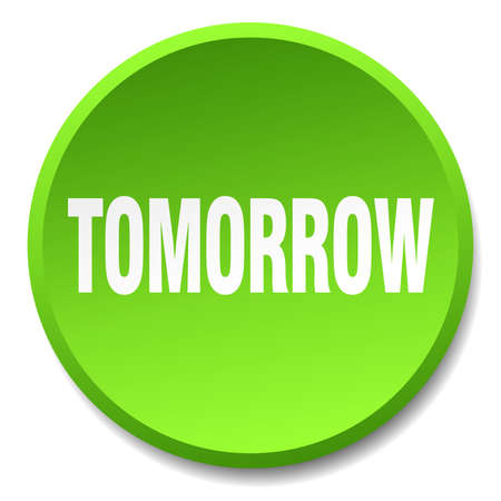 tomorrow: tomorrow green round flat isolated push button Illustration