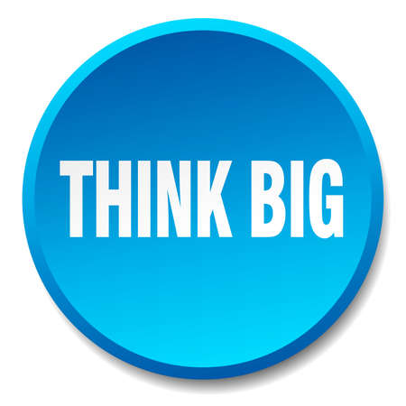 think big: think big blue round flat isolated push button