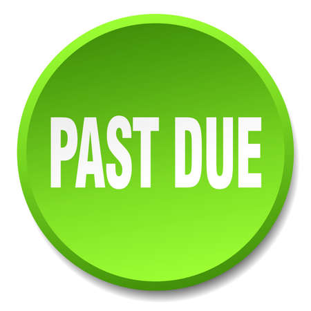 past: past due green round flat isolated push button