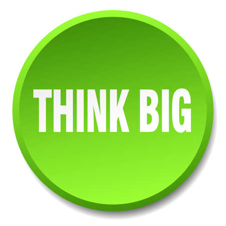 think big: think big green round flat isolated push button Illustration