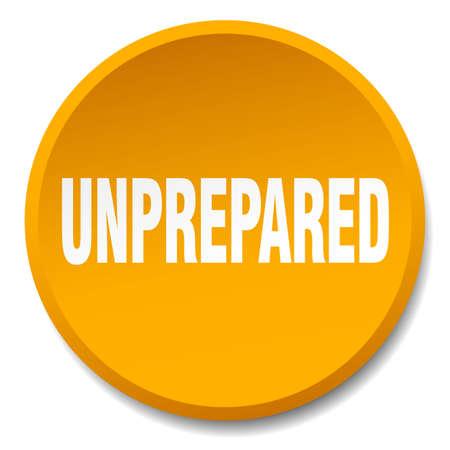 unprepared: unprepared orange round flat isolated push button