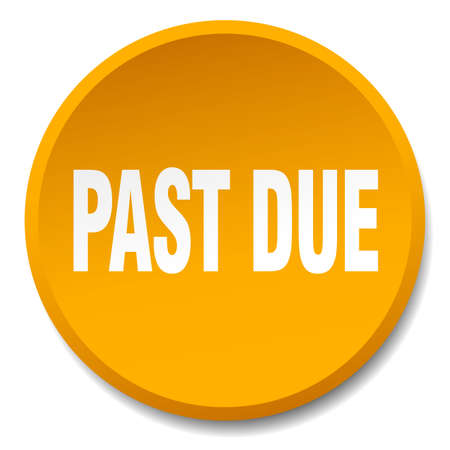 past due: past due orange round flat isolated push button