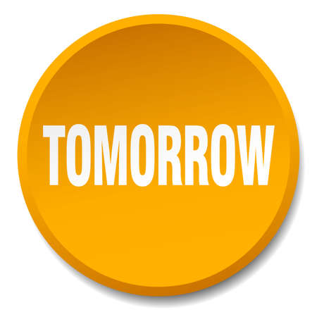 tomorrow: tomorrow orange round flat isolated push button