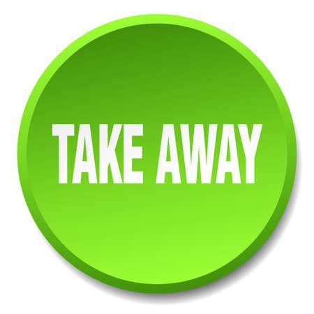 take away: take away green round flat isolated push button