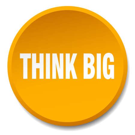 think big: think big orange round flat isolated push button