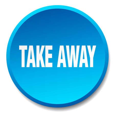 take away: take away blue round flat isolated push button
