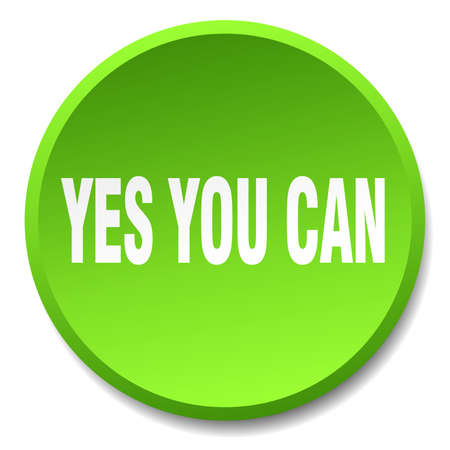 can yes you can: yes you can green round flat isolated push button Illustration