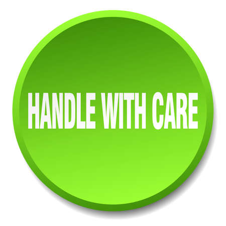 handle with care: handle with care green round flat isolated push button Illustration