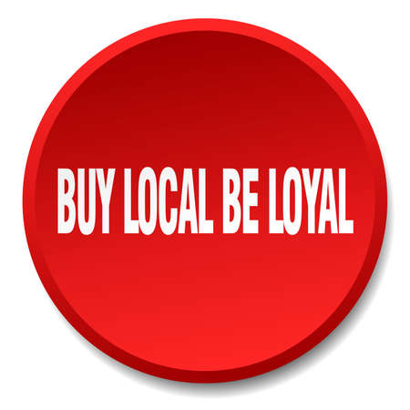 loyal: buy local be loyal red round flat isolated push button