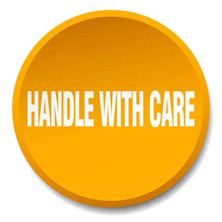 handle with care: handle with care orange round flat isolated push button Illustration