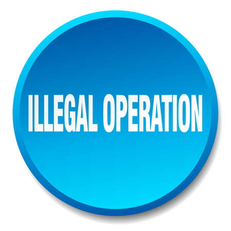 illegal: illegal operation blue round flat isolated push button
