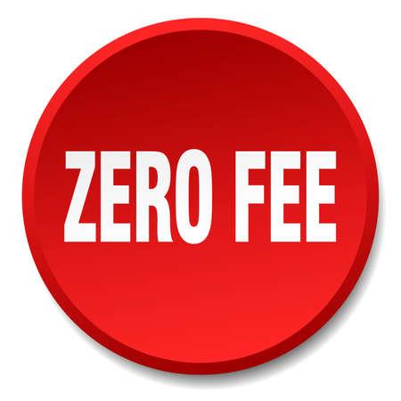 fee: zero fee red round flat isolated push button Illustration