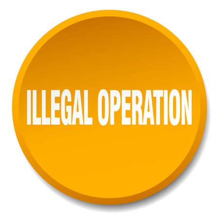 illegal: illegal operation orange round flat isolated push button