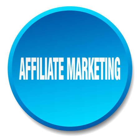 affiliate: affiliate marketing blue round flat isolated push button