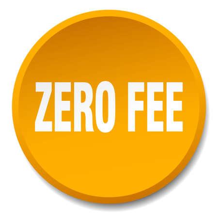 fee: zero fee orange round flat isolated push button