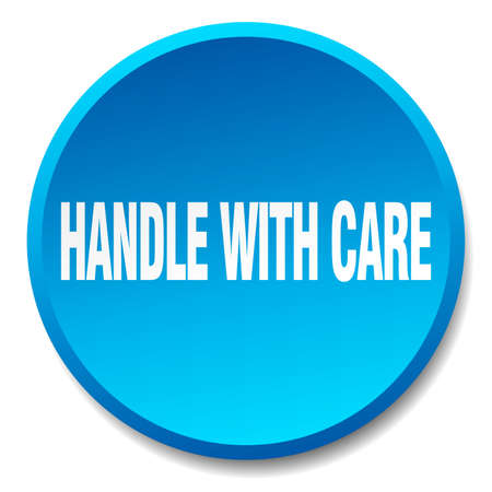 handle with care: handle with care blue round flat isolated push button Illustration