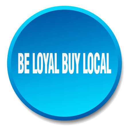 buy local: be loyal buy local blue round flat isolated push button Illustration