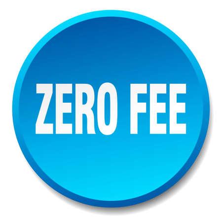 fee: zero fee blue round flat isolated push button Illustration