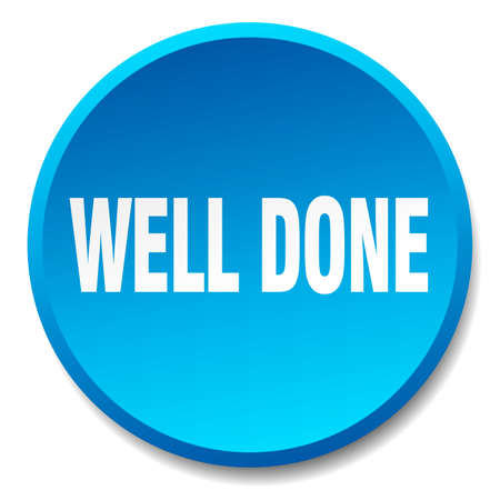 well done: well done blue round flat isolated push button Illustration