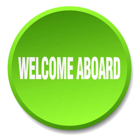 aboard: welcome aboard green round flat isolated push button Illustration
