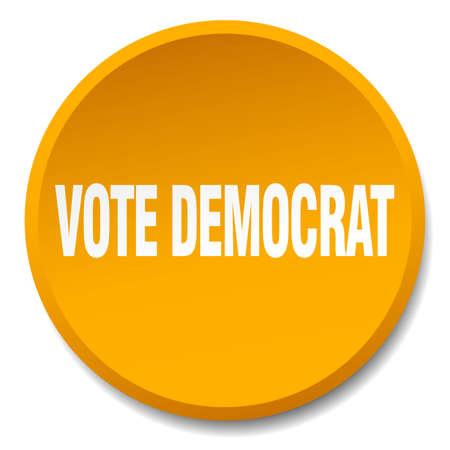 democrat: vote democrat orange round flat isolated push button